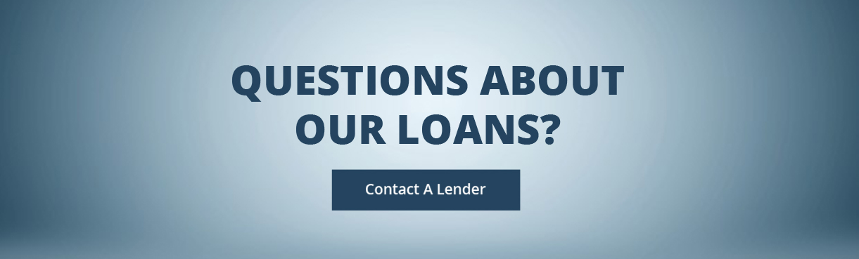 Questions about our loans? contact a lender